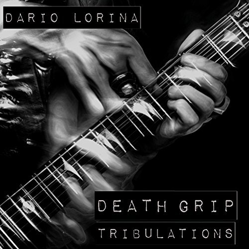 Dario Lorina Death Grip Tribulations