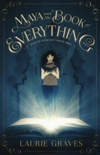 Laurie L. Graves Maya And The Book Of Everything
