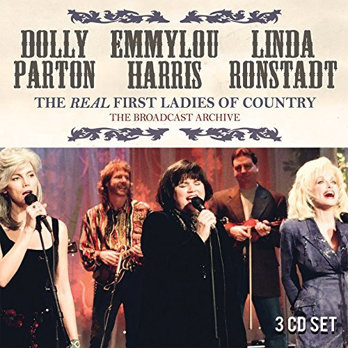 Dolly Parton Emmylou Harris & Linda Ronstadt The Broadcast Archive