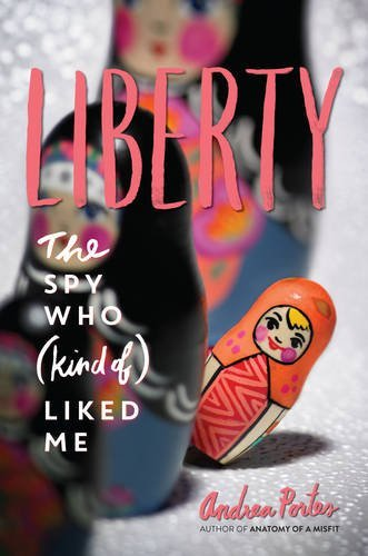 Andrea Portes Liberty The Spy Who (kind Of) Liked Me