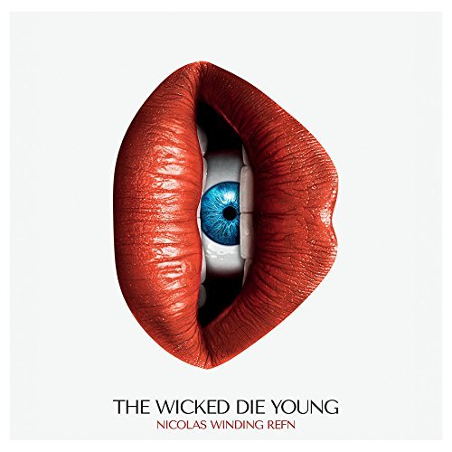 The Wicked Die Young Nicolas Winding Refn Presents