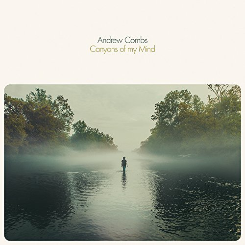 Andrew Combs Canyons Of My Mind
