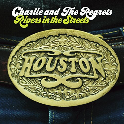 Charlie & The Regrets Rivers In The Streets