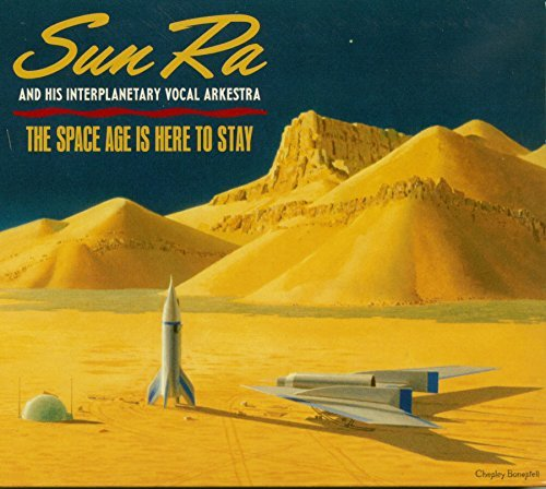Sun Ra Space Age Is Here To Stay