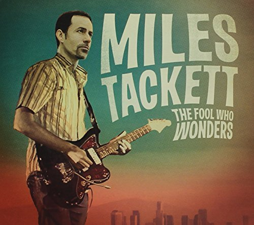Miles Tackett Fool Who Wonders .