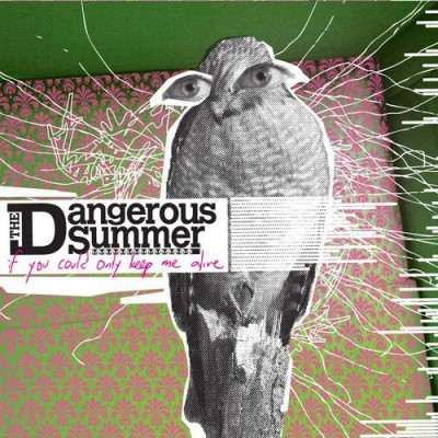 dangerous-summer-if-you-could-only-keep-me-aliv