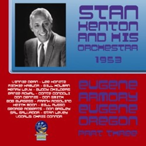 Stan & His Orchestra Kenton From Eugene Armory Live Pt. 3