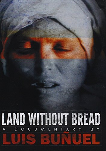 Luis Bunuel Land Without Bread