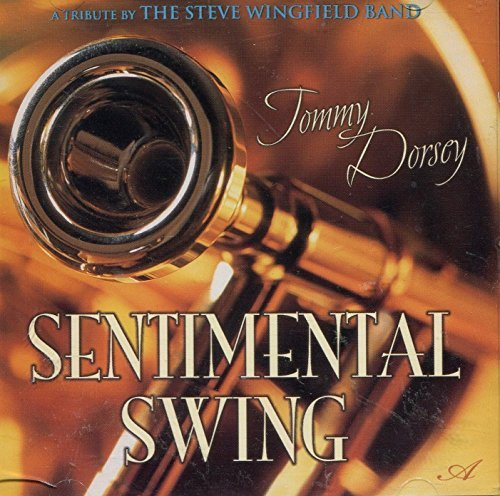 steve-wingfield-band-ribute-to-tommy-dorsey-sentimental-swing