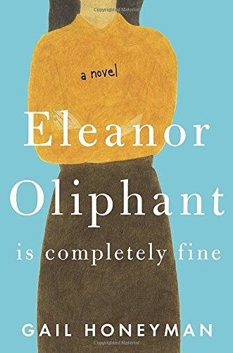 gail-honeyman-eleanor-oliphant-is-completely-fine