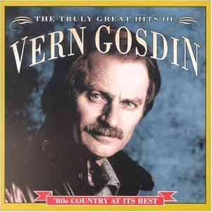Vern Gosdin The Truly Great Hits