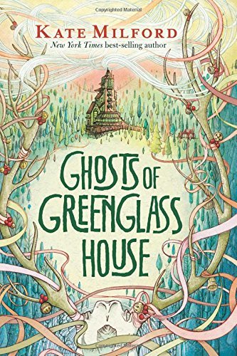 Kate Milford Ghosts Of Greenglass House