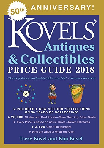 Terry Kovel Kovels' Antiques And Collectibles Price Guide 2018