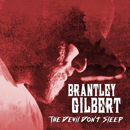 Brantley Gilbert/The Devil Dont Sleep