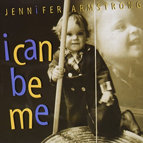 Jennifer Armstrong I Can Be Me