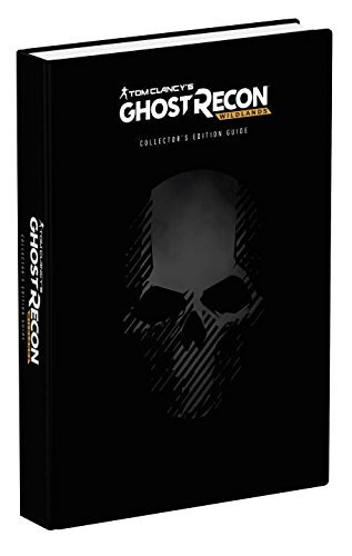 David S. J. Hodgson Tom Clancy's Ghost Recon Wildlands Prima Official Collector's Edition Guide
