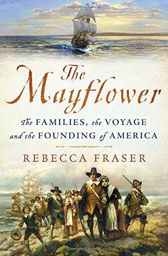 rebecca-fraser-the-mayflower-the-families-the-voyage-and-the-founding-of-ame