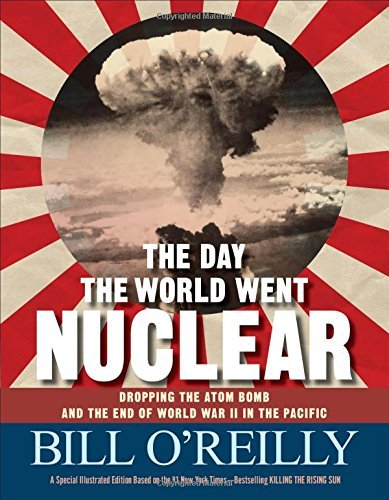 bill-oreilly-the-day-the-world-went-nuclear