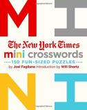New York Times Mini Crosswords Vol. 1 150 Easy Fun Sized Puzzles