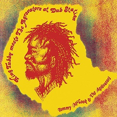 Tommy Mccook & The Aggrovators King Tubby Meets The Aggrovators At Dub Station