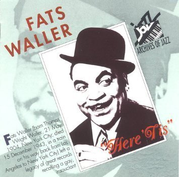 Fats Waller Here 'tis