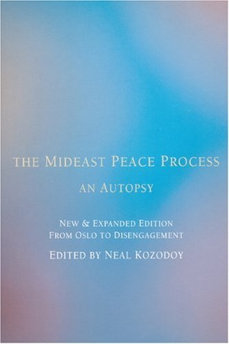 Neal Kozodoy The Mideast Peace Process An Autopsy