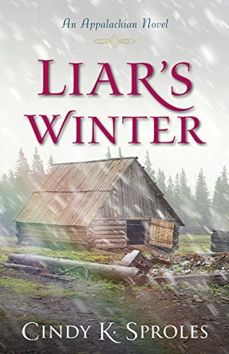 Cindy Sproles Liar's Winter An Appalachian Novel