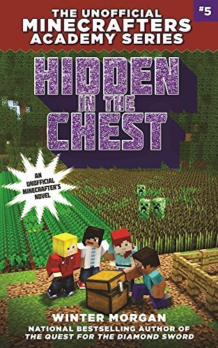 winter-morgan-hidden-in-the-chest-the-unofficial-minecrafters-academy-series-book