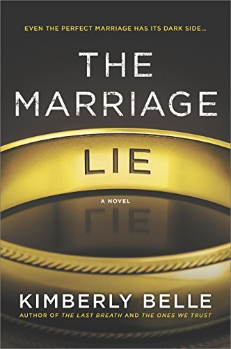 Kimberly Belle The Marriage Lie A Bestselling Psychological Thriller Original