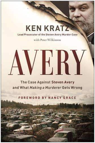 "Ken Kratz Avery The Case Against Steven Avery And What ""making A"