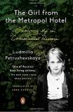 Ludmilla Petrushevskaya The Girl From The Metropol Hotel Growing Up In Communist Russia
