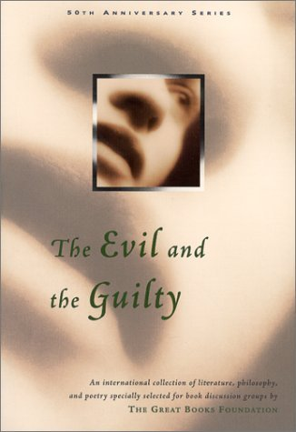 Great Books Foundation The Evil And The Guilty (great Books Foundation 50