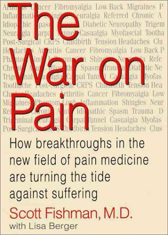 Scott Fishman The War On Pain How Breakthroughs In The New Fiel