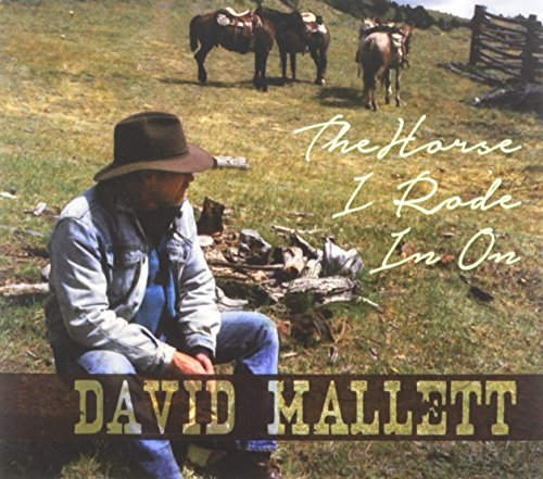 David Mallett The Horse I Rode In On