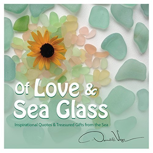 Donald Verger Of Love And Sea Glass Inspirational Quotes And Tr