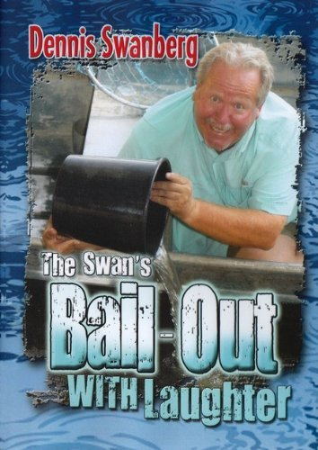 Dennis Swanberg The Swan's Bail Out With Laughter