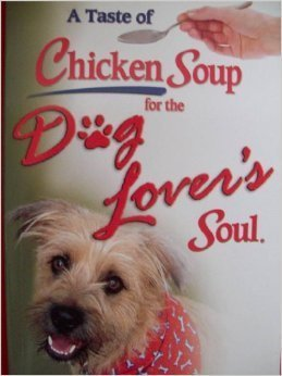 Jack Canfield A Taste Of Chicken Soup For The Dog Lover's Soul