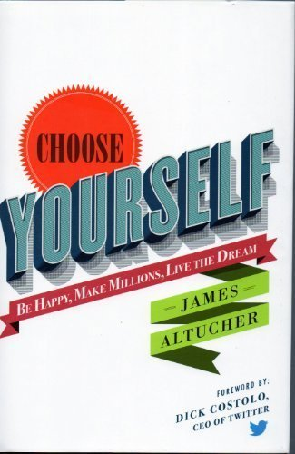 Dick Costolo James Altucher Choose Yourself Be Happy Make Millions Live The