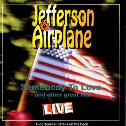 Jefferson Airplane Somebody To Love