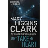 Mary Higgins Clark Just Take My Heart