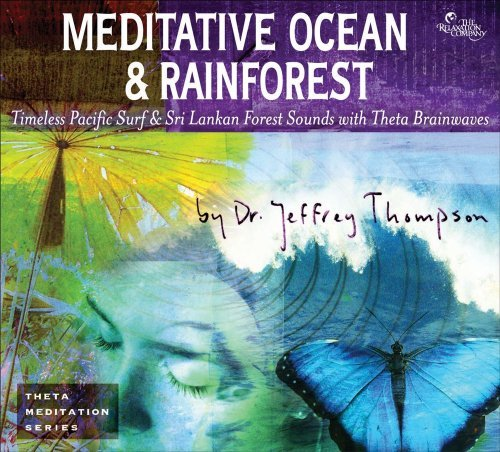 Jeffrey Thompson Meditative Ocean & Rainforest Timeless Pacific Surf & Sri Lankan Forest Sounds Abridged