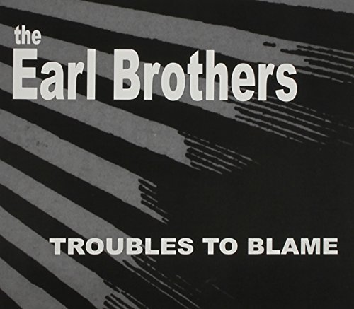 Earl Brothers Troubles To Blame