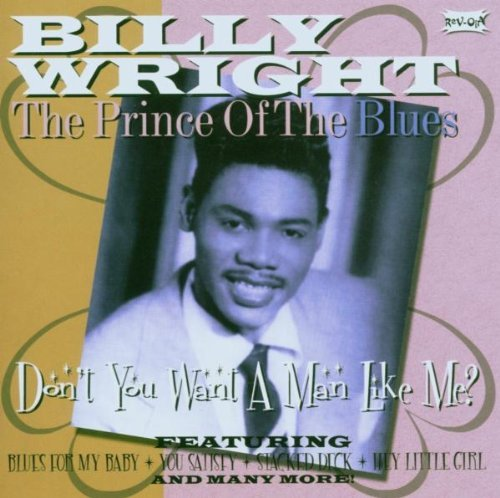 Billy Wright Don't You Want A Man Like Me? Import Gbr Remastered