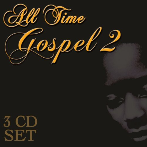 All Time Gospel Vol. 2 All Time Gospel 3 CD