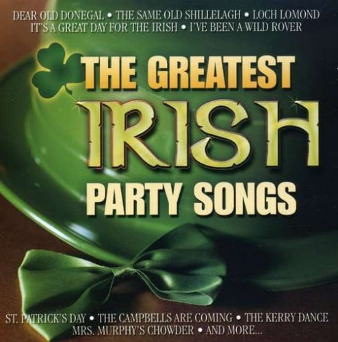 Greatest Irish Party Songs Greatest Irish Party Songs