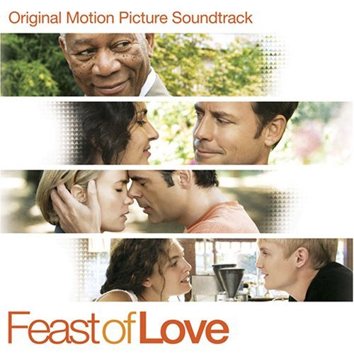 Feast Of Love Soundtrack Travis Brooke Droge Butler
