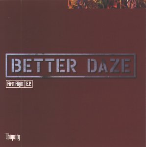 Better Daze First Flight Ep
