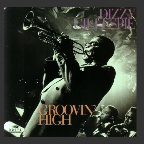 Dizzy Gillespie/Groovin' High