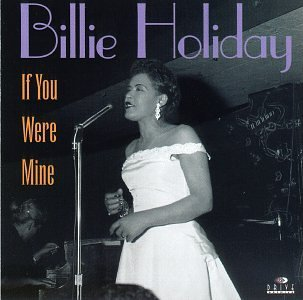 Billie Holiday If You Were Mine