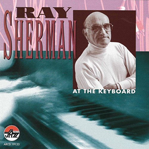 Sherman Ray At The Keyboard